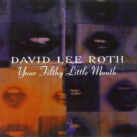 David Lee Roth – Your Filthy Little Mouth [Friday Music remaster] (2016) mp3 320kbps