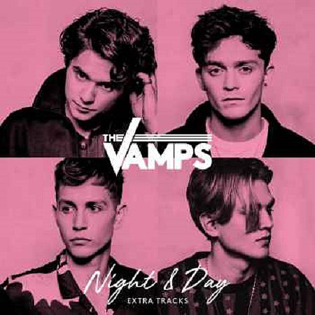 The Vamps – Night & Day (Extra Tracks) (EP) (2017) mp3 - 320kbps