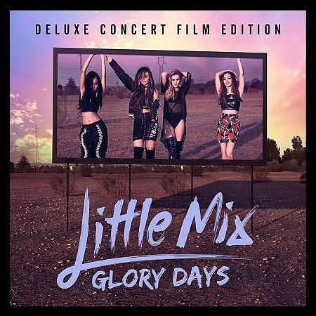 Little Mix – Glory Days (Deluxe Edition) (2016) mp3 - 320kbps