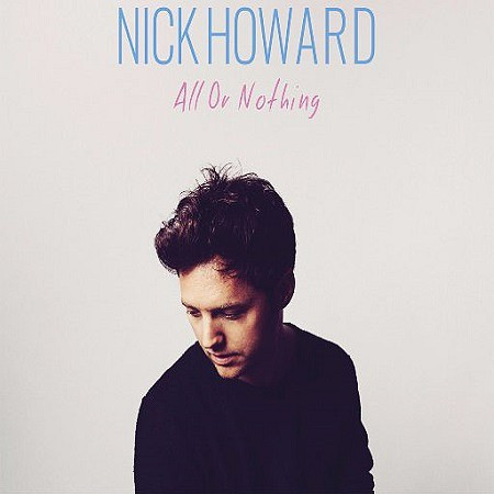 Nick Howard – All Or Nothing (2016) mp3 320kbps