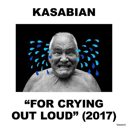 Kasabian – For Crying Out Loud (Deluxe Edition) (2017) mp3 - 320kbps