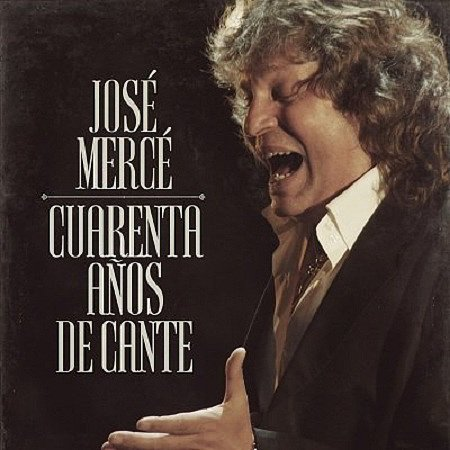 Jose Merce – 40 años de cante (2014)