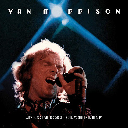 Van Morrison – Its Too Late to Stop Now Vols. II III IV (2016) mp3 320kbps