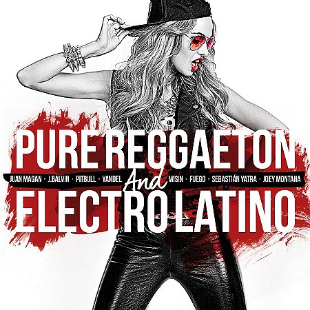 V.A. Pure Reggaeton and Electro Latino (2017) mp3 - 320kbps