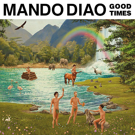 Mando Diao – Good Times (2017) mp3 - 320kbps
