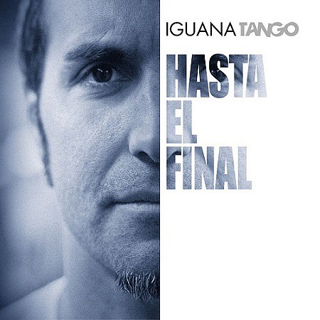 Iguana Tango - Hasta el Final (2017) mp3 - 320kbps