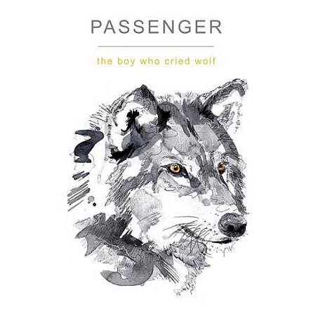 Passenger – The Boy Who Cried Wolf (2017) mp3 - 320kbps