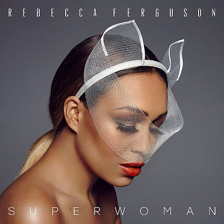 Rebecca Ferguson – Superwoman (2016) mp3 320kbps
