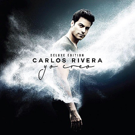 Carlos Rivera – Yo creo (Deluxe Edition) (2017) mp3 - 320kbps