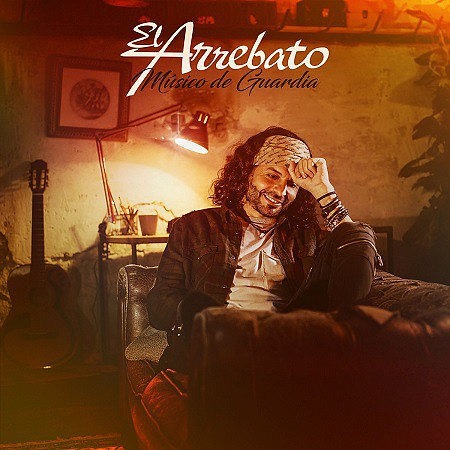 El Arrebato – Músico de guardia (2017) mp3 - 320kbps