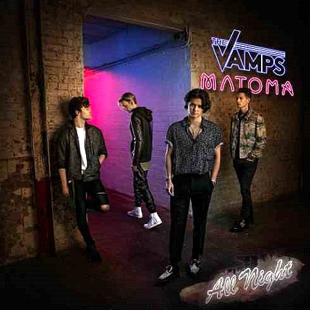 The Vamps & Matoma – All Night (2017) mp3 - 256kbps