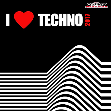 V.A. I Love Techno (2017) mp3 - 320kbps