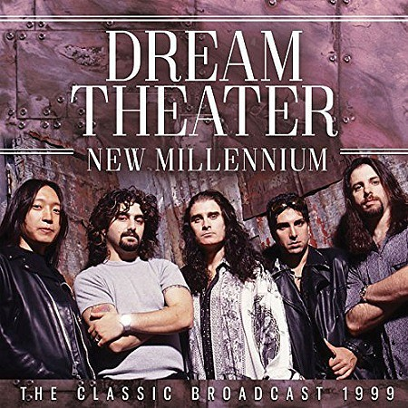Dream Theater – New Millenium: The Classic Broadcast 1999 (2017) mp3 - 320kbps