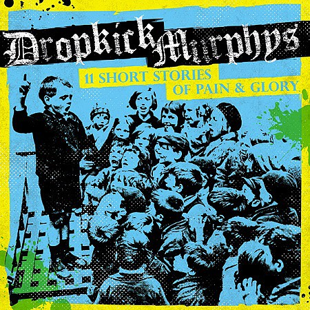 Dropkick Murphys - 11 Short Stories Of Pain & Glory (2017) mp3 - 320kbps