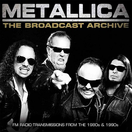 Metallica – The Broadcast Archive (2017) mp3 - 320kbps
