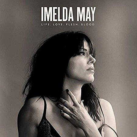 Imelda May – Life Love Flesh Blood (Deluxe Edition) (2017) mp3 - 320kbps