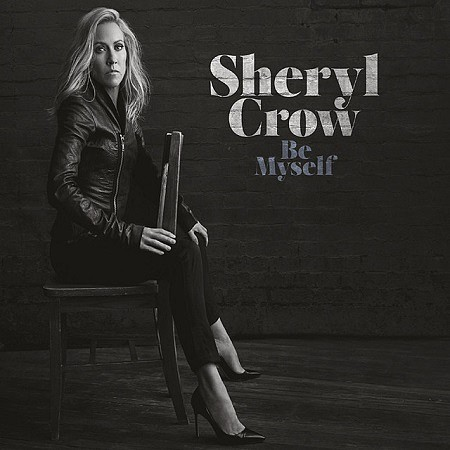 Sheryl Crow – Be Myself (2017) mp3 - 320kbps