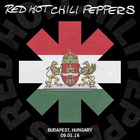 Red Hot Chili Peppers - Budapest, Hungary 09.01.16 (2016) mp3 - 320kbps