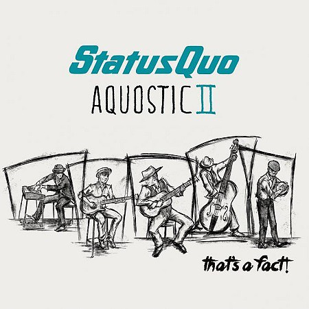 Status Quo – Aquostic II: That's A Fact! (2016) mp3 320kbps