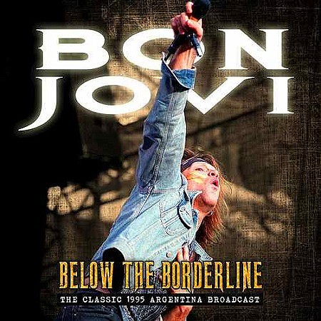 Bon Jovi – Below the Borderline (Live) (2018) mp3 - 320kbps