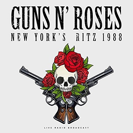 Guns N' Roses – New York's Ritz 1988 (Live) (2018) mp3 - 320kbps