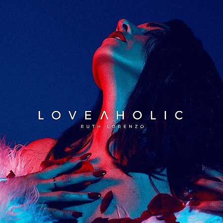 Ruth Lorenzo – Loveaholic (2018) mp3 - 320kbps