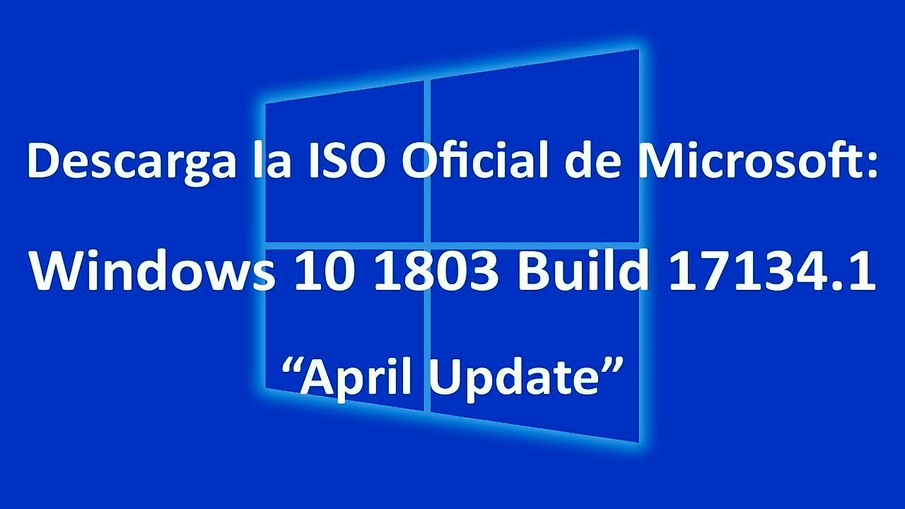 Windows 10 Build 17134.1 RS4 (2018) [Español Latino] [Varios Hosts]