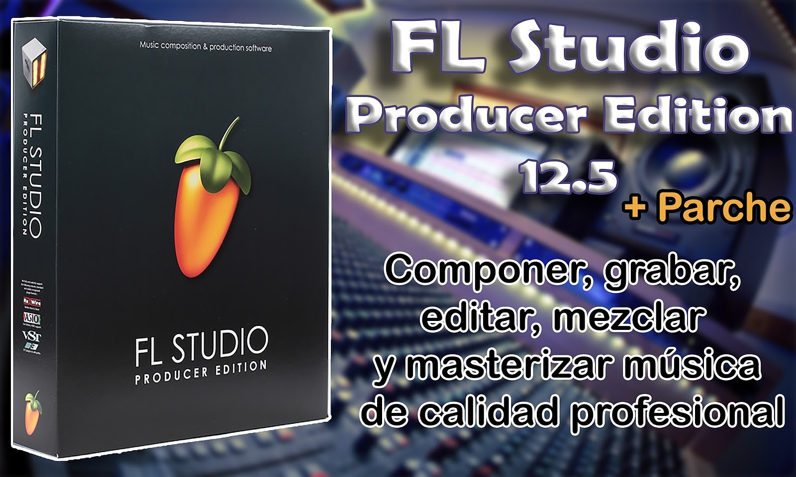 FL Studio Producer Edition [Versión 12.5] [Varios Hosts]