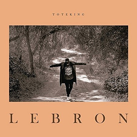 Toteking – Lebron (2018) mp3 - 320kbps