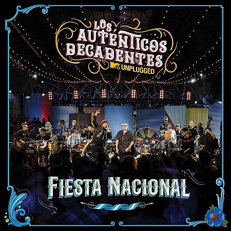 Los Autenticos Decadentes - Fiesta Nacional [MTV Unplugged] (2018) mp3 - 320kbps
