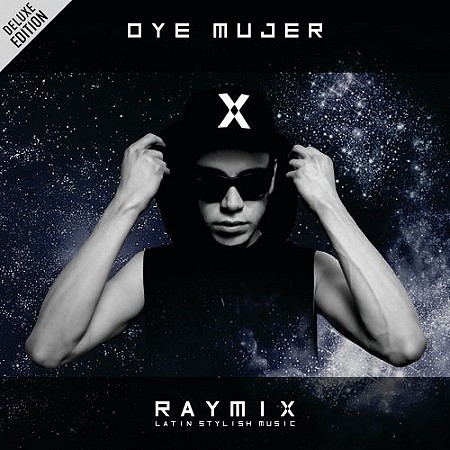descargar Raymix – Oye Mujer (Deluxe Edition) (2018) mp3 - 320kbps gratis