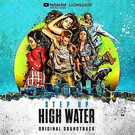 BSO Step Up: High Water (V.A.) (2018) mp3 - 320kbps