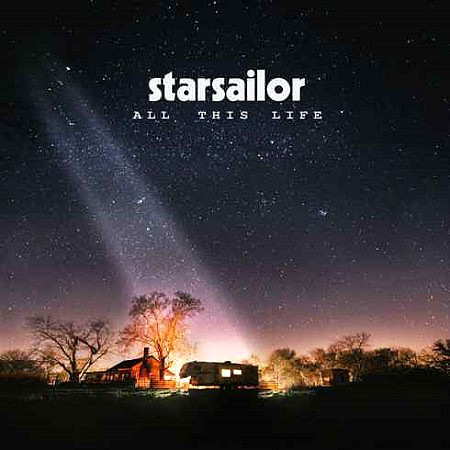 Starsailor – All This Life (2017)