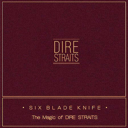 Dire Straits – Six Blade Knife (The Magic of Dire Straits) (2018) mp3 - 320kbps