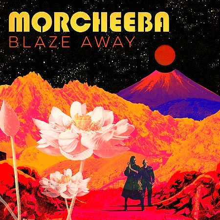 Morcheeba - Blaze Away (2018) mp3 - 320kbps
