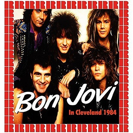Bon Jovi - Rockin' In Cleveland, 1984 (HD Remastered Edition) (2018) mp3 - 320kbps