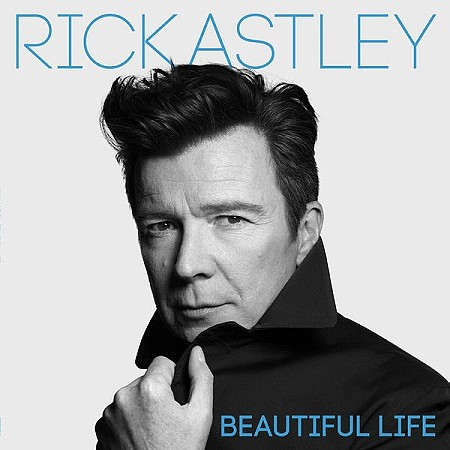 Rick Astley - Beautiful Life (2018) mp3 - 320kbps