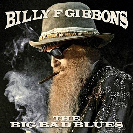 Billy F Gibbons – The Big Bad Blues (2018) mp3 - 320kbps