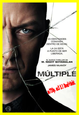 Multiple: Split [m720p. ac3 5.1 Dual+Subt.] [2016 Thriller][VS]
