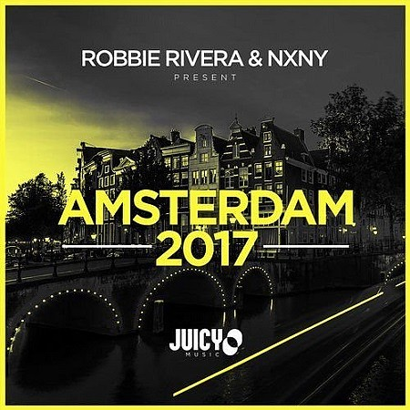 Robbie Rivera And NXNY - Present Amsterdam 2017 (2017)