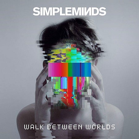 Simple Minds - Walk Between Worlds (2018) mp3 - 320kbps