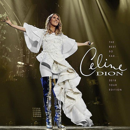 Celine Dion – The Best so Far… 2018 Tour Edition (2018) mp3 - 320kbps