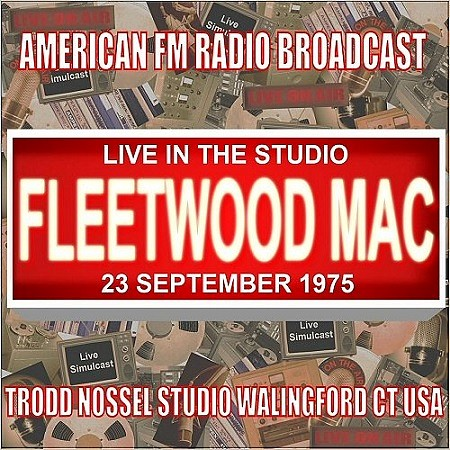 Fleetwood Mac–Live In The Studio:Trodd Nossel Studios1975(2017)