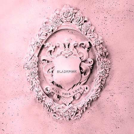 Blackpink - Kill This Love (EP) (2019) mp3 - 320kbps