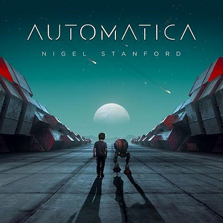 Nigel Stanford – Automatica (2017) mp3 - 320kbps